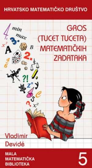 Gros (tucet tuceta) matematičkih zadataka Vladimir Devide meki uvez