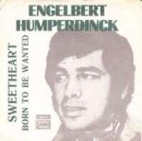 Sweetheart / Born To Be Wanted Engelbert Humperdinck D uvez