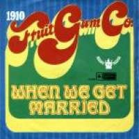 When We Get Married / Baby Bret 1910 Fruitgum Co D uvez