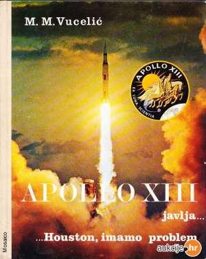 Vucelić M. M. - Apollo XIII javlja...