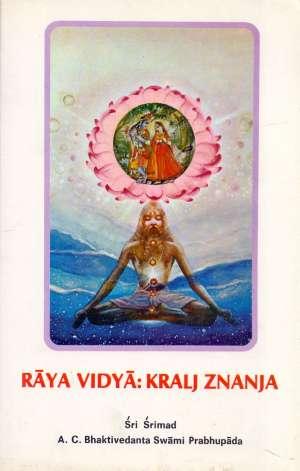 Raya Vidya - kralj znanja Sri Srimad  A.C. Bhaktivedanta Swami Prabhupada meki uvez