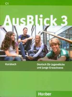 Anni Fischer Mitziviris, Uta Loumiotis - Ausblick 3 -C1- deutsch fur jugendliche und junge erwachsee -arbeitsbuch
