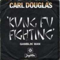 Kung Fu Fighting / Gamblin Man Carl Douglas D uvez