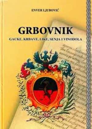 Grbovnik Gacke, Krbave, Like, Senja i Vinodola Ljubović Enver tvrdi uvez
