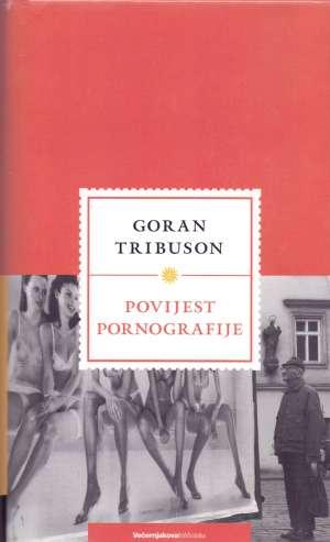 Povijest pornografije Tribuson Goran tvrdi uvez