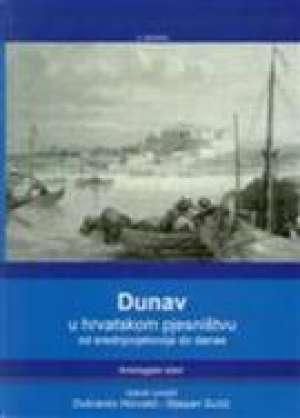 Horvatić Dubravko i Sučić Stjepan -Dunav U Hrvatskom Pjesništvu tvrdi uvez