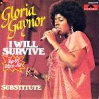 I Will Survive / Substitute Gloria Gaynor D uvez