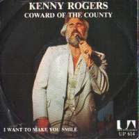Coward Of The County /  I Want To Make You Smile Kenny Rogers