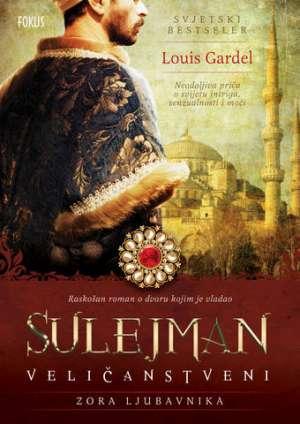 Sulejman Veličanstveni - Zora ljubavnika Gardel Louis meki uvez