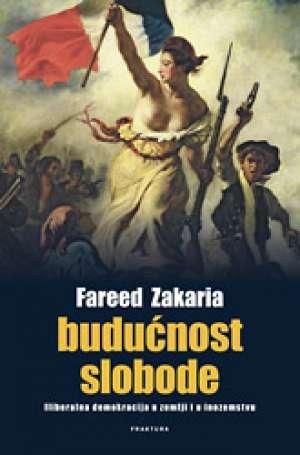 Zakaria Fareed - Budućnost slobode