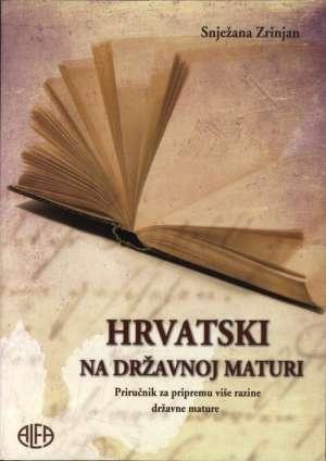 Snježana Zrinjan - Hrvatski na državnoj maturi - priručnik za pripremu više razine državne mature