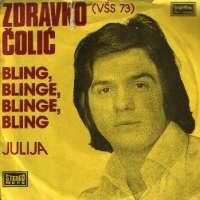 Zdravko Ćolić - Bling, Blinge, Blinge, Bling / Julija