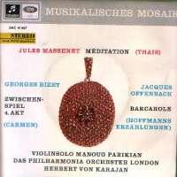 "Meditation Aus ""Thais"" (Breitklang) / Zwischenspiel 4. Akt Aus "" Carmen"" / Barcarole Aus ""Hoffmanns Erzahlungen Jules Massenet /  Georges Bizet / Jacques Offenbach D uvez"