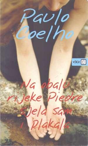 Na obalu rijeke Piedre sjela sam i plakala Coelho Paulo meki uvez