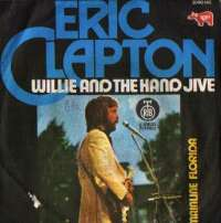 Willie And The Hand Jive / Mainline Florida Eric Clapton D uvez