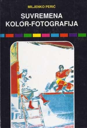 Suvremena kolor-fotografija Perić Miljenko tvrdi uvez