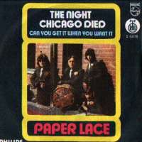 The Night Chicago Died / Can You Get It When You Want It Paper Lace D uvez