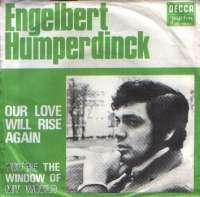 Our Love Will Rise Again / You're The Window Of My World (Frin, Frin, Frin) Engelbert Humperdinck D uvez
