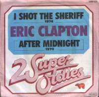 I Shot The Sheriff / After Midnight Eric Clapton D uvez
