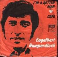 I'm A Better Man (For Having Loved You) / Cafe Engelbert Humperdinck D uvez