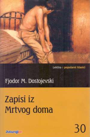 Zapisi iz mrtvog doma Dostojevski Mihajlovič Fjodor meki uvez