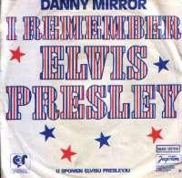 I Remember Elvis Presley (Prvi Dio) / I Remember Elvis Presley (Drugi Dio - Instrumentalno) Danny Mirror D uvez