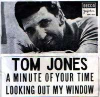 A Minute Of Your Time / Looking Out My Window Tom Jones D uvez