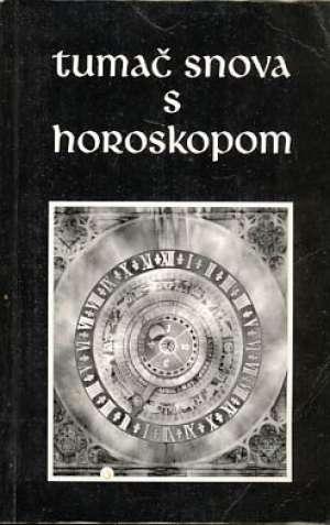 Tumač snova s horoskopom B. Pištor, E. Matjačić meki uvez