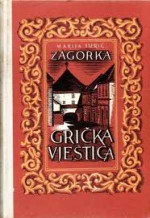 Grička vještica I-IV Zagorka Marija Jurić tvrdi uvez