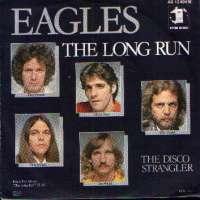 The Long Run / The Disco Strangler Eagles D uvez