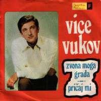 Zvona Moga Grada / Pričaj Mi Vice Vukov
