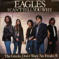 I Can't Tell You Why / The Greeks Don't Want No Freaks Eagles D uvez