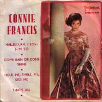Hallelujah, I Love Him So / Come Rain Or Come Shine / Hold Me, Thrill Me, Kiss Me / That s All Connie Francis