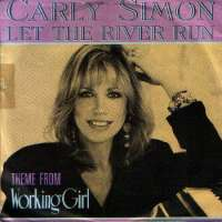 Carly Simon - Let The River Run (Theme From Working Girl)