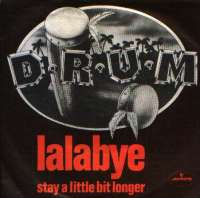 Lalabye / Stay A Little Bit Longer D. R. U. M. D uvez