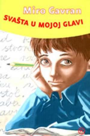 Gavran Miro - Svašta u mojoj glavi