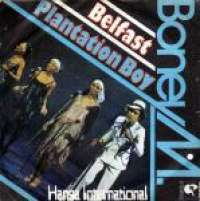 Belfast / Plantation Boy Boney M.