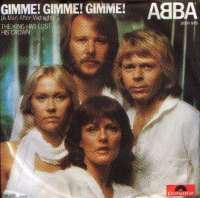 Gimme! Gimme! Gimme! (A Man After Midnight) / The King Has Lost His Crown ABBA D uvez
