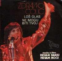 Zdravko Čolić - Loš Glas / Ne Mogu Biti Tvoj