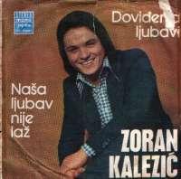 Doviđenja Ljubavi / Naša Ljubav Nije Laž Zoran Kalezić F uvez