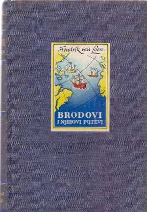 Brodovi i njihovi putevi Hendrik Willem Van Loon tvrdi uvez