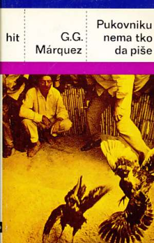 Pukovniku nema tko da piše Marquez Gabriel Garcia tvrdi uvez