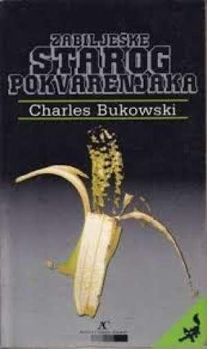 Zabilješke starog pokvarenjaka Bukowski Charles meki uvez