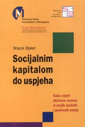 Wayne Baker - Socijalnim kapitalom do uspjeha