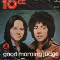 10cc - Good Morning Judge / Don t Squeeze Me Like Toothpaste