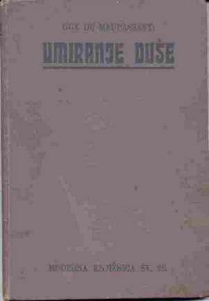 Umiranje duše - izabrane novele Maupassant Guy De tvrdi uvez