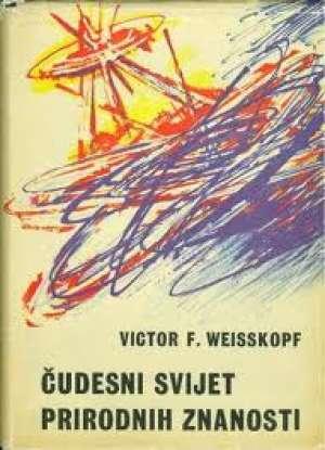 čudesni svijet prirodnih znanosti Weisskopf Viktor F. tvrdi uvez