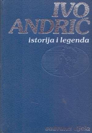 Istorija i legenda Andrić Ivo tvrdi uvez