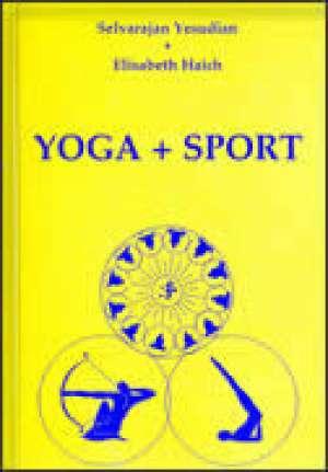 Selvarajan Yesudian Elisabeth Haich - Yoga + šport