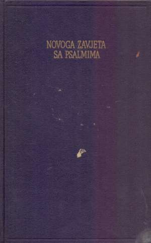 Sveto pismo Novoga zavjeta sa psalmima Đuro Daničić, Vuk Stefanović Karadžić Preveli tvrdi uvez